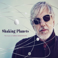 Sérgio Benevenuto - Shaking Planets: The Music of Sérgio Benevenut