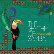 Camilla Inês - The Rhythm of Samba