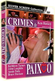 CRIMES DE PAIXÃO / CRIMES OF PASSION / KEN RUSSEL