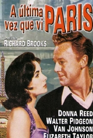 A ÚLTIMA VEZ QUE VI PARIS / THE LAST TIME I SAW PARIS / ELIZABETH TAYLOS / RICHARD BROOKS
