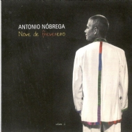 Antonio Nóbrega  -  Nove de Frevereiro - Kit 2 CDs - Vol. 01 e Vol. 02