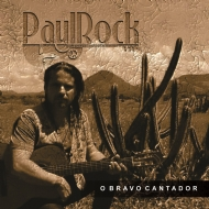 Paul Rock - O Bravo Cantador