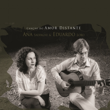 Ana Salvagni e Eduardo Lobo - Canção do Amor Distante